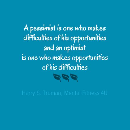 Kies voor optimistisch zijn en zie kansen in elke situatie